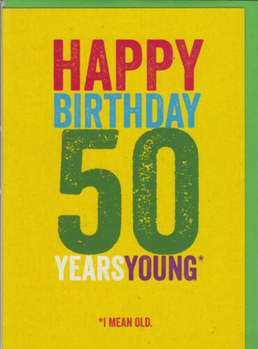 BB ~ FREE P/&P Funny Humour Birthday Card Happy Birthday 50 Years Young*..