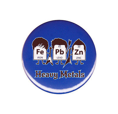 Heavy Metals Pinback Button Badge Pin 44mm 1.75 Inch Funny Elements Rock Band