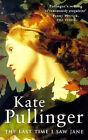 The Last Time I Saw Jane by Kate Pullinger (Paperback, 1997)