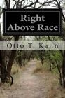 Right Above Race by Otto T Kahn (Paperback / softback, 2014)