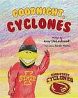 Goodnight, Cyclones by Amy Delashmutt (Hardback, 2015)