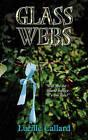 Glass Webs by Lucille Callard (Paperback / softback, 2011)