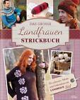 Das große Landfrauen-Strickbuch von Roswitha Sanchez Ortega (2014, Gebundene Ausgabe)