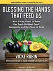 Blessing the Hands That Feed Us (Library Edition): What Eating Closer to Home Can Teach Us About Food, Community, and Our Place on Earth by Vicki Robin (CD-Audio, 2014)