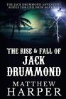 The Rise & Fall of Jack Drummond  : The Adventures of Jack Drummond by Matthew Harper (Paperback / softback, 2013)