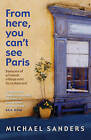 From Here, You Can't See Paris by Michael Sanders (Paperback, 2004)