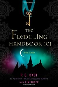 The-Fledgling-Handbook-101-House-of-Night-Novels-by-P-C-Cast-Kim-Doner