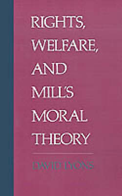 Acceptable, Rights, Welfare, and Mill's Moral Theory, Lyons, David, Book