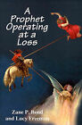 A Prophet Operating at a Loss by Zane P Bond, Lucy Freeman (Paperback / softback, 2001)