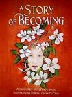 A Story of Becoming by Ayn Cates Sullivan (Hardback, 2015)