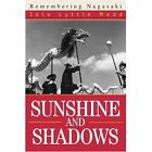 Sunshine and Shadows Remembering Nagasaki 9780595291090 by Iola Lyttle Medd