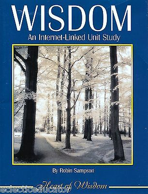 Wisdom An Internet-Linked Unit Study by Robin Sampson Heart of Wisdom