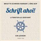 Schrift ahoi! von Jörg Seip und Brigitte Schwens-Harrant (2013, Gebundene Ausgabe)