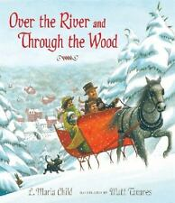 Over the River and Through the Wood: The New England Boy's Song About -ExLibrary