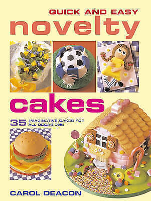 Quick & Easy Novelty Cakes: 35 Imaginative Cakes for All Occasions-ExLibrary
