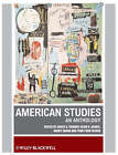 American Studies: An Anthology by John Wiley and Sons Ltd (Paperback, 2009)