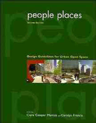People Places: Design Guidlines for Urban Open Space, 2nd Edition by