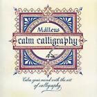 Calm Calligraphy: Calm your mind with the art of calligraphy by Malleus Enrico Ragni (Paperback, 2017)
