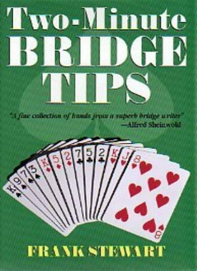 Two-Minute Bridge Tips By Frank Stewart