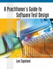 A Practitioner's Guide to Software Test Design by Lee Copeland (Hardback, 2003)