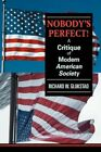 Nobody's a Critique of Modern American Society 9780595420841 Glukstad