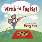 Watch the Cookie! by Skyhorse Publishing (Hardback, 2014)