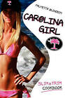 Carolina Girl Slim and Trim Cookbook: Over 100 Delicious Low-Carb Diet Recipes, Designed for the Healthy, Active Lifestyle by Kira Bailey, Dean Cowart (Paperback / softback, 2010)