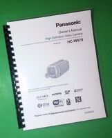 Laser Printed Panasonic Hc-w570 Video Camera 221 Page Owners Manual Guide