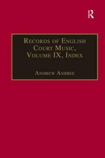Records Of English Court Music: Volume Ix: Index