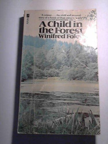 Child in the Forest By Winifred Foley. 9780860074915