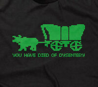 You Have Died Of Dysentery T-shirt Funny Oregon Trail Retro Gaming Gamer 80s Vtg