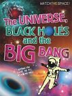 The Universe, Black Holes and The Big Bang by Clive Gifford (Hardback, 2015)
