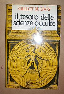 GRILLOT DE GIVRY - IL TESORO DELLE SCIENZE OCCULTE - 1984 CDE (GV)