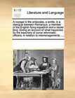 A Voyage to the Antipodes, a Simile, in a Dialogue Between Remarquo, a Member of the English Flying-Squadron and a Sayler [Sic]. Giving an Account of What Happened by the Treachery of Some Reformado-Officers, in Relation to Mismanagements. ... by Multiple Contributors (Paperback / softback, 2010)