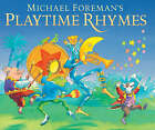 Michael Foreman's Playtime Rhymes by Michael Foreman (Paperback, 2004)