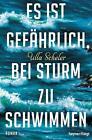 Es ist gefährlich, bei Sturm zu schwimmen von Ulla Scheler (2016, Taschenbuch)
