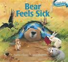 Bear Feels Sick by Karma Wilson (Board book, 2012)
