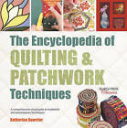 The Encyclopedia of Quilting & Patchwork Techniques: A Comprehensive Visual Guide to Traditional and Contemporary Techniques by Katharine Guerrier (Paperback, 2016)