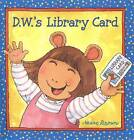 D.W.'s Library Card by Marc Brown (Paperback, 2008)