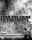 From the Crime to the Courts: An Overview of Criminology and Criminal Justice by Cognella Academic Publishing (Paperback / softback, 2012)