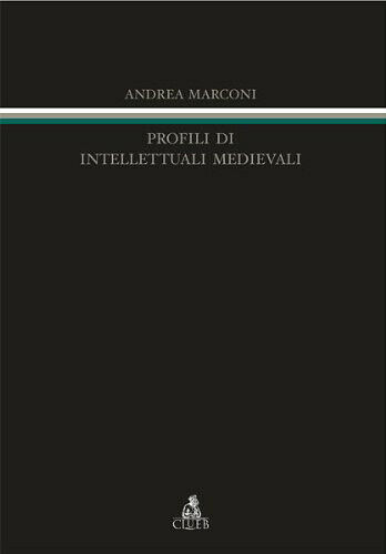 Profili di intellettuali medievali - [Clueb]