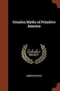 Creation-Myths-of-Primitive-America-Brand-New-Free-P-amp-P-in-the-UK