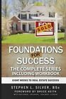 Foundations for Success - The Complete Series: Eight Weeks to Real Estate Success by Stephen Silver Bsc (Paperback / softback, 2015)