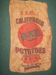 VINTAGE J. W. McNELL, WASCO, CALIFORNIA POTATOES, BURLAP / GUNNY 100LB SACK