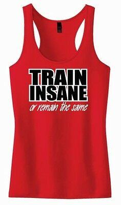 Train Insane or Remain the Same Tank Top Shirt Exercise Fitness Woman Sport Lady