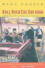 Roll Over Che Guevara: Travels of a Radical Reporter by Marc Cooper (Paperback, 1996)
