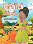 The Adventures of Lucy Lou: Lucy Lou and the Handicapped Pumpkin: Lucy Lou and the Handicapped Pumpkin by Dorothy Jean Askew Minter (Paperback / softback, 2011)