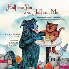 Half for You and Half for Me: Best-Loved Nursery Rhymes and the Stories Behind Them by Katherine Govier (Hardback, 2015)