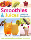 Smoothies and Juices: The Essential Recipe Handbook by Gina Steer (Paperback, 2006)