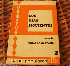 Los días siguientes/Eduardo Galeano/Editorial Alfa/ 2ª Edición/ 1967